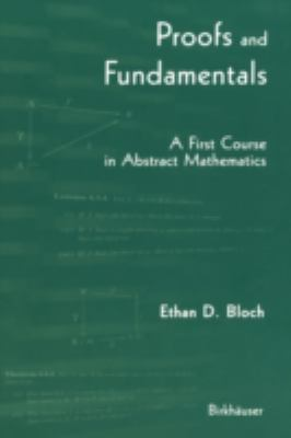 Proofs and Fundamentals A First Course in Abstract Mathematics