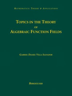 Topics in the Theory of Algebraic Function Fields