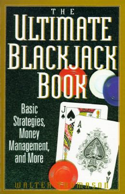 Ultimate Blackjack Book Basic Strategies, Money Management, and More