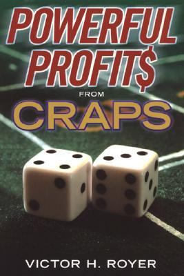 Powerful Profits from Craps