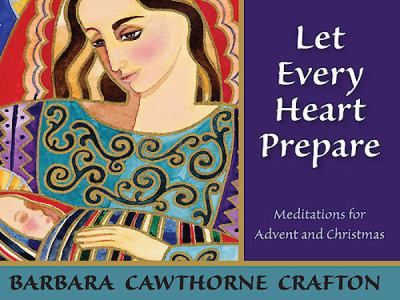 Let Every Heart Prepare Meditations for Advent and Christmas