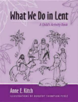 What We Do in Lent A Child's Activity Book