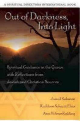 Out of Darkness into Light: Spiritual Guidance in the Quran with Reflections from Jewish and Christian Sources