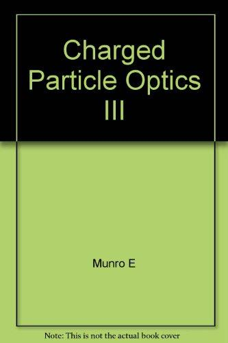 Charged Particle Optics III (SPIE proceedings series)