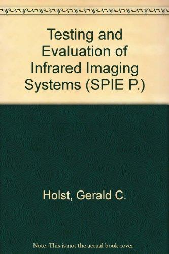 Testing and Evaluation of Infrared Imaging Systems (Press Monographs)