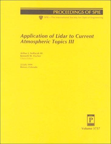 Application of Lidar to Current Atmospheric Topics III: 22 July 1999, Denver, Colorado (Proceedings of Spie)