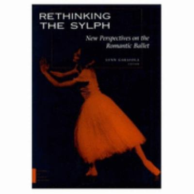 Rethinking the Sylph New Perspectives on the Romantic Ballet