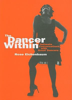 Dancer Within: Intimate Conversations with Great Dancers