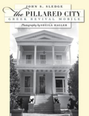 The Pillared City: Greek Revival Mobile