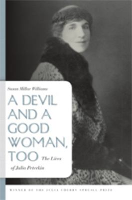 Devil and a Good Woman, Too: The Lives of Julia Peterkin