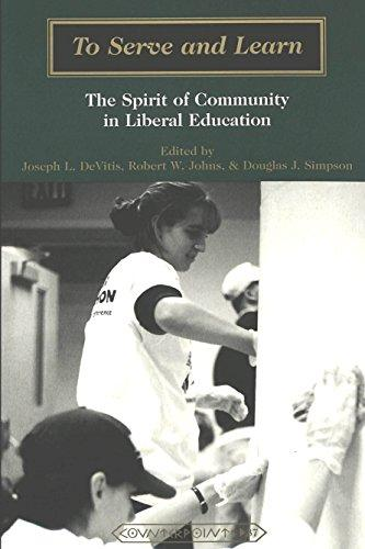 To Serve and Learn: The Spirit of Community in Liberal Education