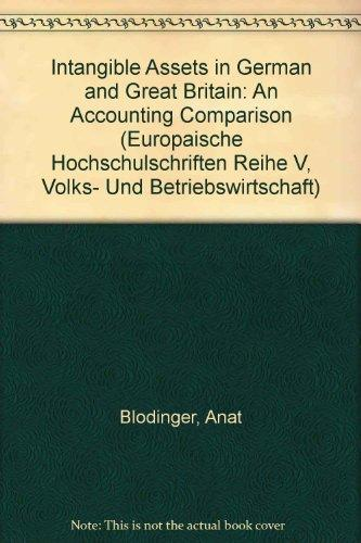 Intangible Assets in German and Great Britain: An Accounting Comparison (Europaische Hochschulschriften Reihe V, Volks- Und Betriebswirtschaft)