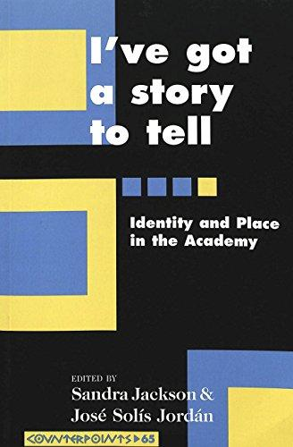 I've Got a Story to Tell: Identity and Place in the Academy (Counterpoints)