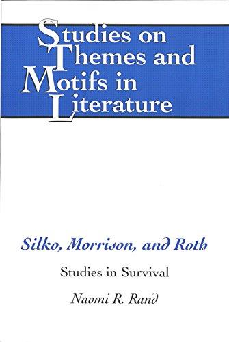 Silko, Morrison, and Roth: Studies in Survival (Studies on Themes and Motifs in Literature)