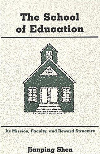 The School of Education: Its Mission, Faculty, and Reward Structure
