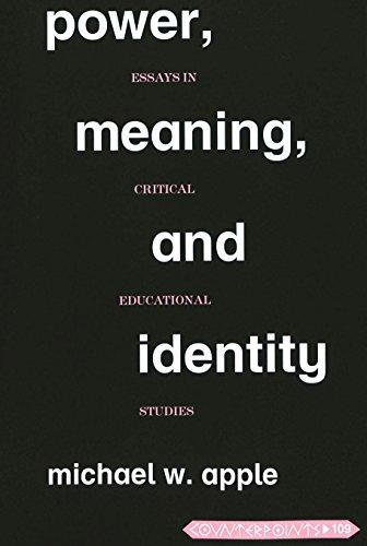 Power, Meaning, and Identity: Essays in Critical Educational Studies (Counterpoints)