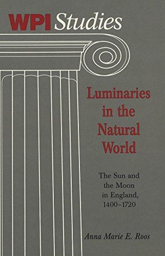 Luminaries in the Natural World: The Sun and the Moon in England, 1400-1720
