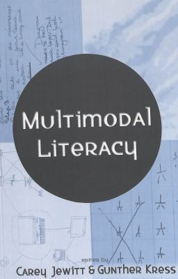 Multimodal Literacy (New Literacies and Digital Epistemologies, V. 4)