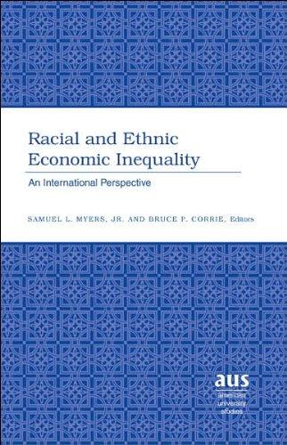 Racial and Ethnic Economic Inequality: An International Perspective (American University Studies Series XVI, Economics)