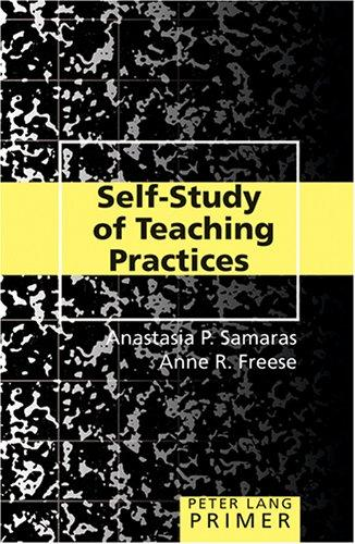 Self-Study of Teaching Practices Primer (Education Primers)