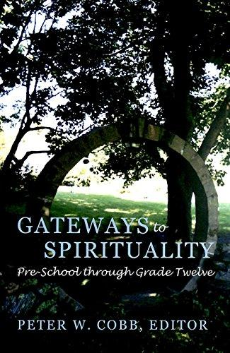 Gateways to Spirituality: Pre-School through Grade Twelve (Studies in Education and Spirituality)