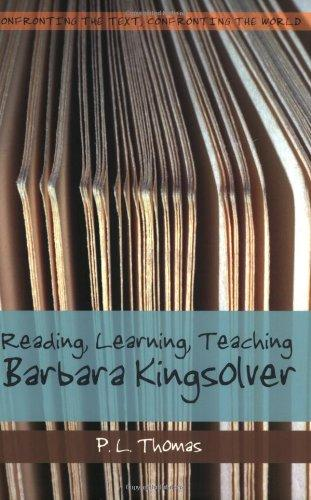 Reading, Learning, Teaching Barbara Kingsolver (Confronting the Text, Confronting the World)