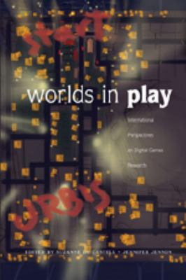 Worlds in Play: International Perspectives on Digital Games Research