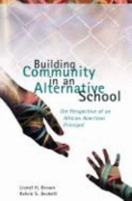 Building Community in an Alternative School: The Perspective of an African American Principal