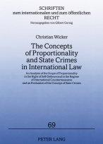 The Concepts of Proportionality and State Crimes in International Law: An Analysis of the Scope of Proportionality in the Right of Self-defence and in ... Internationalen Und Zum Offentlichen Recht)