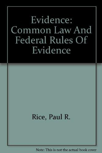 Evidence: Common Law And Federal Rules Of Evidence