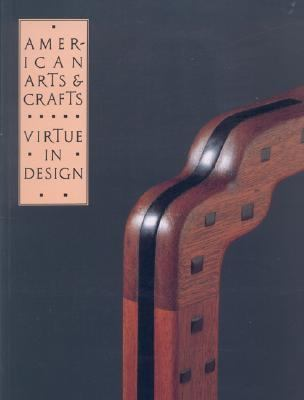 American Arts and Crafts: Virtue in Design - Leslie Greene Bowman - Paperback - REPRINT