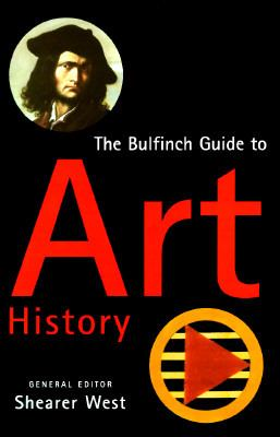 Bulfinch Guide to Art History: A Comprehensive Survey and Dictionary of Western Art and..., Vol. 1