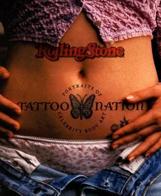 Rolling Stone Tattoo Nation Portraits of Celebrity Body Art