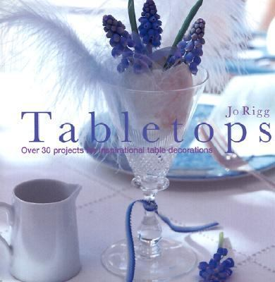Tabletops Over 30 Projects for Inspirational Table Decorations