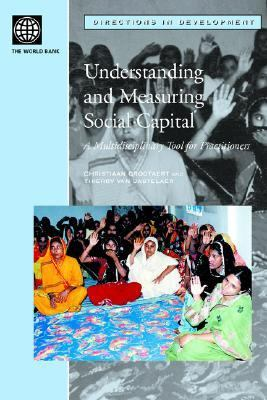 Understanding and Measuring Social Capital A Multi-Disciplinary Tool for Practitioners