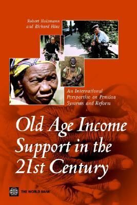 Old-Age Income Support in the 21st Century The World Bank's Perspective on Pension Systems And Reform