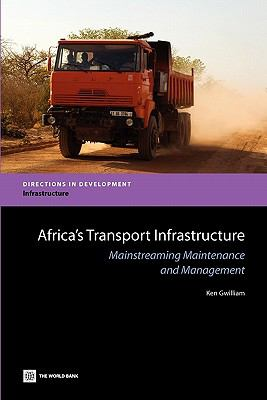 Africa's Transport Infrastructure: Mainstreaming Maintenance and Management (Directions in Development)