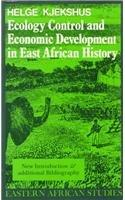 Ecology Control and Economic Development in East African History: The Case of Tanganyika, 1850-1950 (Eastern African Studies)