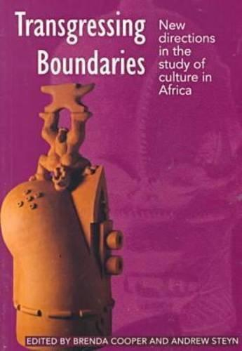 Transgressing Boundaries: New Directions in the Study of Culture in Africa