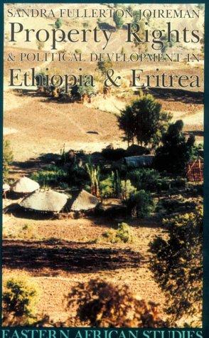 Property Rights & Political Development in Ethiopia & Eritrea (Eastern African Studies)