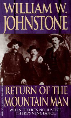 Return of the Mountain Man - William W. Johnstone - Mass Market Paperback - REISSUE