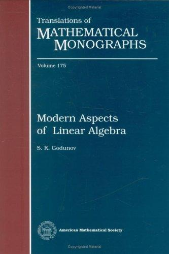 Modern Aspects of Linear Algebra (Translations of Mathematical Monographs)