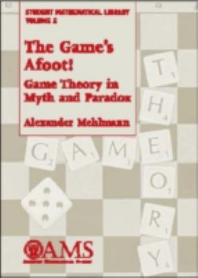 Game's Afoot! Game Theory in Myth and Paradox