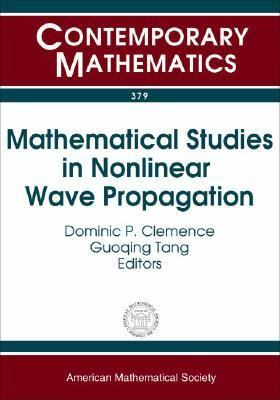 Mathematical Studies In Nonlinear Wave Propagation Nsf-cbms Regional Research Conference On Mathematical Methods In Nonlinear Wave Propagation, North Carolina A&t State University, Greensboro, North Ca