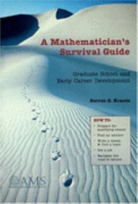 Mathematician's Survival Guide Graduate School and Early Career Development
