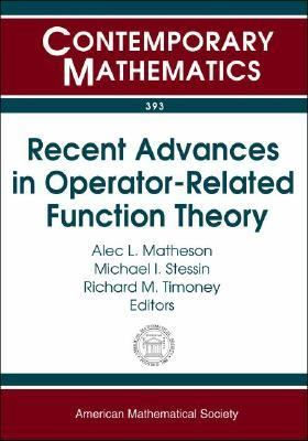 Recent Advances in Operator-related Function Theory Conference on Recent Advances in Operator-related Function Theory, Trinity College, Dublin, Ireland, August 4-6, 2004