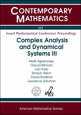 Complex Analysis and Dynamical Systems III: A Conference in Honor of the Retirement of Dov Aharonov, Lev Aizenberg, Samuel Krushkal, and Uri Srebro