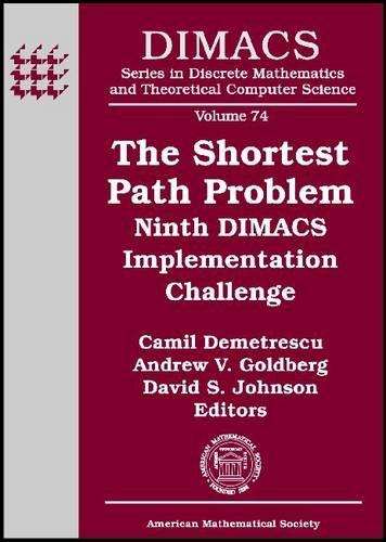 The Shortest Path Problem (Dimacs Series in Discrete Mathematics and Theoretical Computer Science)