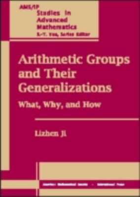 Arithmetic Groups and Their Generalizations (Ams/Ip Studies in Advanced Mathematics)