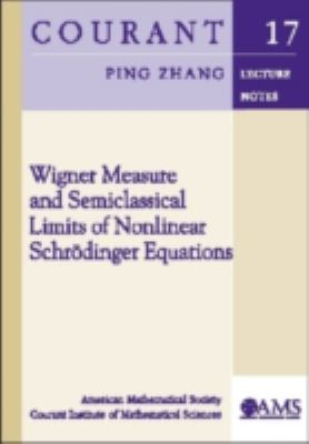 Wigner Measure and Semiclassical Limits of Nonlinear Schrdinger Equations